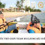 CACH-TO-CHUC-TRO-CHOI-TEAM-BUILDING-BAI-BIEN
